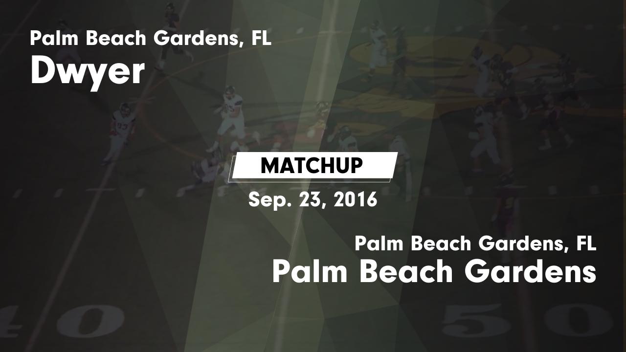 Matchup Dwyer Vs Palm Beach Gardens 2016 Dwyer High